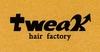 tweak hair factory(トゥイークでいいです)